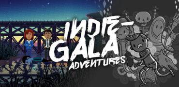 Indie Gala #7 – Adventures, die Adventures sind und Adventures, die keine sind